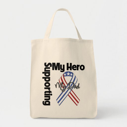 Dad - Military Supporting My Hero Tote Bags