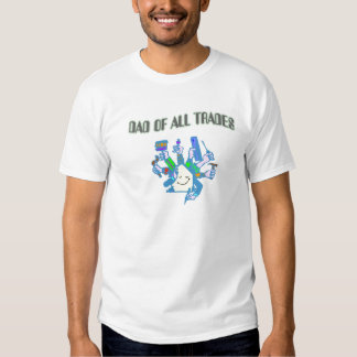 Dad Of All Trades Tee Shirts