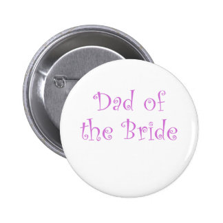 Dad of the Bride 6 Cm Round Badge
