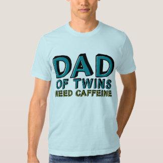 Dad of Twins NEED Caffeine T Shirt