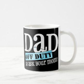 Dad Off Duty Coffee Mug