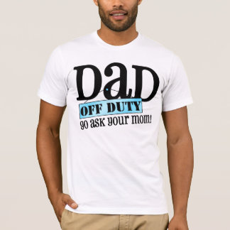 Dad Off Duty T-Shirt