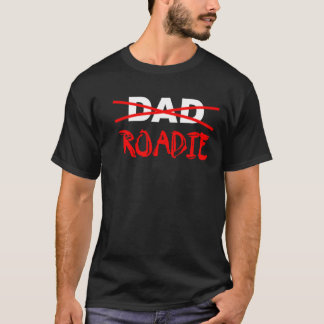 Dad or Roadie T-Shirt