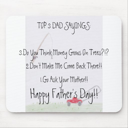 Dad Sayings...Father's Day Mousepad