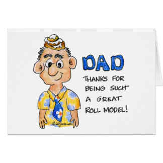 Dad, Thanks for Being Such a great roll model! Card