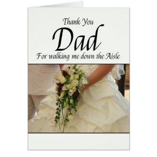 Dad Thanks for Walking me down Aisle Greeting Card