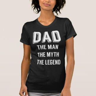 Dad the man the myth the legend Father s day Shirt