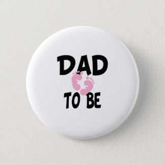 Dad to Be (girl) 6 Cm Round Badge