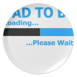 Dad to be loading... please wait. dinner plate