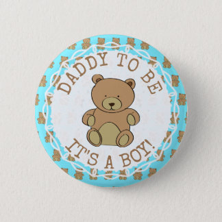 Dad to be Teddy Bear Its a Boy Button
