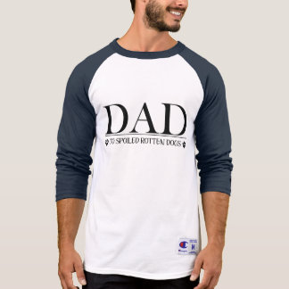 Dad to Spoiled Rotten Dogs T-Shirt