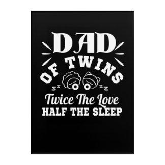 Dad Twins Twice The Love Half The Sleep Acrylic Print
