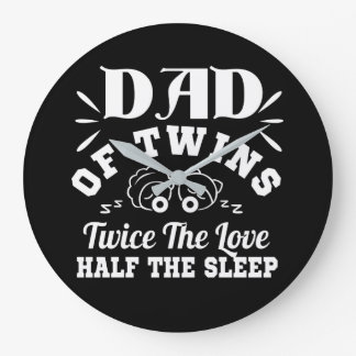 Dad Twins Twice The Love Half The Sleep Large Clock