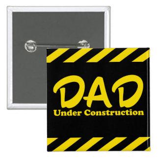 Dad Under Construction 15 Cm Square Badge