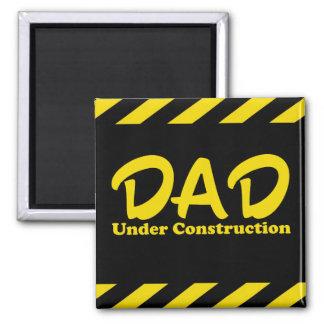 Dad Under Construction Square Magnet
