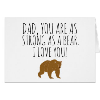 Dad, You Are As Strong As A Bear Card