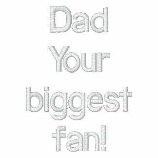 Dad Your biggest fan Embroidered Hoodie