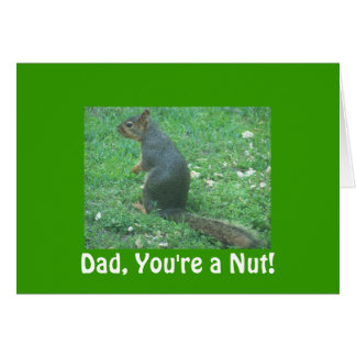 Dad, You're a Nut! Greeting Card