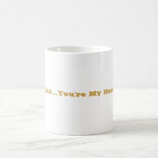 """Dad...You're My Hero"" Coffee Mug"