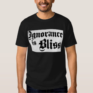 Dadawan Ignorance is bliss Tees