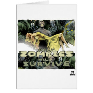 Dadawan Only zombies will survive Greeting Card