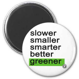 Dadawan Slower smaller smarter better greener 6 Cm Round Magnet