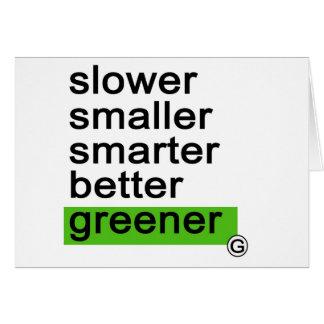 Dadawan Slower smaller smarter better greener Greeting Card
