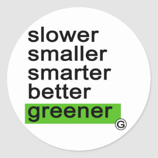 Dadawan Slower smaller smarter better greener Round Sticker