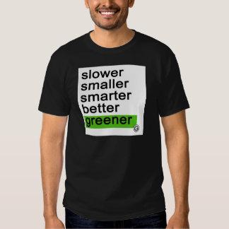 Dadawan Slower smaller smarter better greener Tee Shirts
