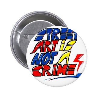 Dadawan Street art is not a crime 6 Cm Round Badge