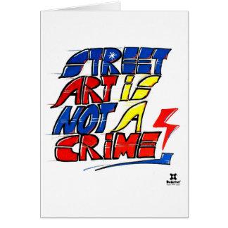 Dadawan Street art is not a crime Greeting Card