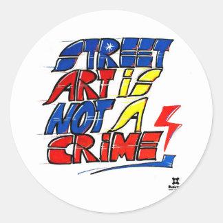 Dadawan Street art is not a crime Round Sticker