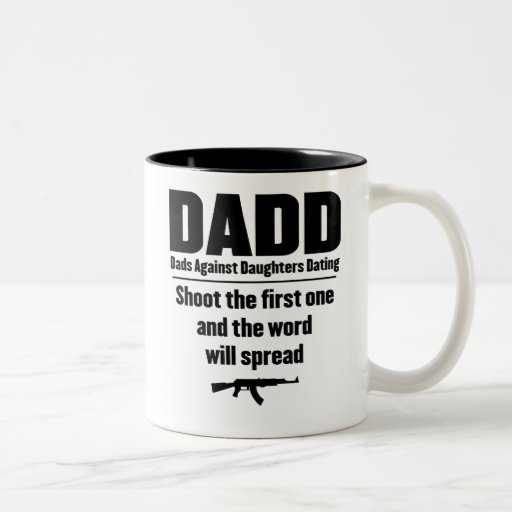 dadd dads against daughters dating funny mugs