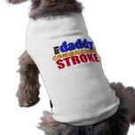 Daddy Conquered Stroke Sleeveless Dog Shirt