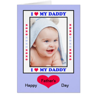 Daddy Fathers Day Card - I Heart My Daddy Photo