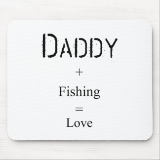 Daddy + Fishing = Love Mouse Pad