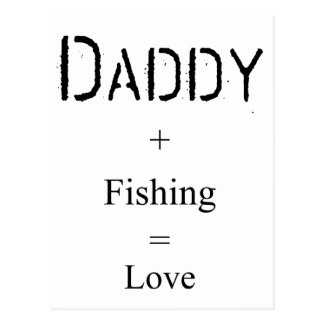 Daddy + Fishing = Love Postcard