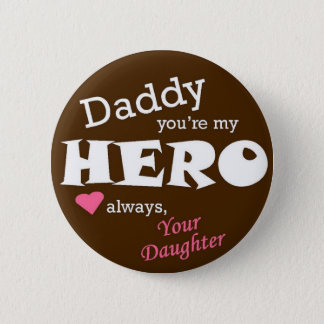 Daddy Hero-daughter 6 Cm Round Badge