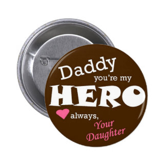 Daddy Hero-daughter Buttons