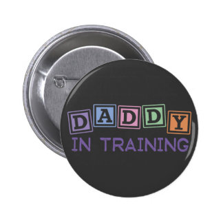 Daddy In Training 6 Cm Round Badge