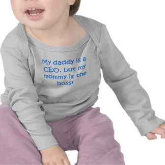 Daddy Is A CEO Mommy Is The Boss Tshirt