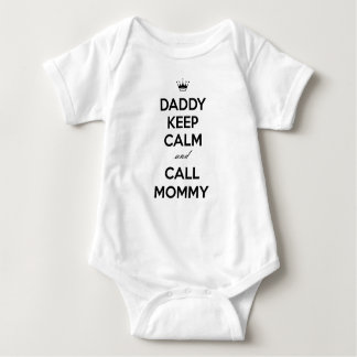 Daddy Keep Calm And Call Mommy Baby Bodysuit