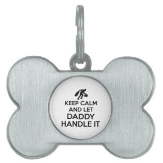 Daddy Keep calm tshirts Pet ID Tag