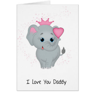 Daddy, Little Elephant Princess With A Pink Heart Card