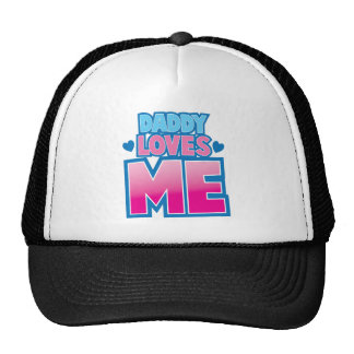 Daddy loves ME! Cap