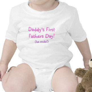 Daddy s First Fathers Day he rocks T-shirts
