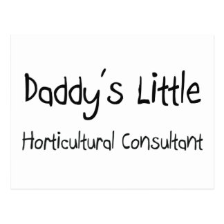 Daddy s Little Horticultural Consultant Postcard