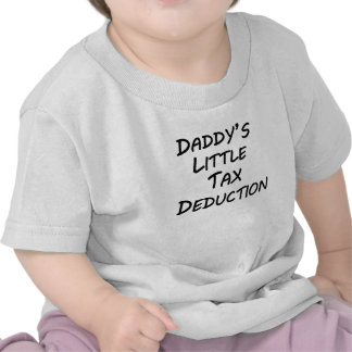Daddy s Little Tax Deduction T Shirt