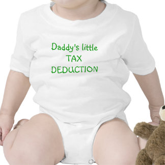 Daddy s little TAX DEDUCTION Baby Bodysuits