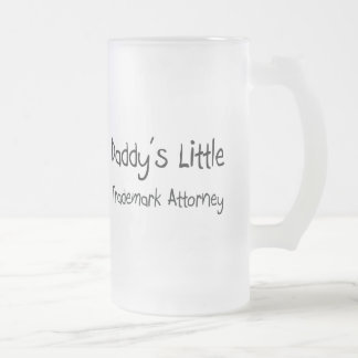 Daddy s Little Trademark Attorney Coffee Mug
